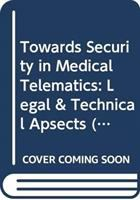 Cover image for Towards security in medical telematics : legal and technical aspects