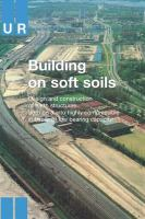 Cover image for Building on soft soils : design and construction of earth structures both on and into highly compressible subsoils of low bearing capacity