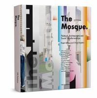 Cover image for The mosque : political, architectural and social transformations