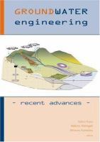 Cover image for Groundwater engineering recent advances :proceedings of the International Symposium on Groundwater Problems Related to Geo-environment, Okayama, Japan, 28-30 May 2003