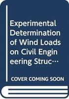 Cover image for Proceedings of international symposium experimental determination of wind loads on civil engineering structures, December 5-7, 1990, New Delhi