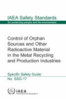 Cover image for Control of orphan sources and other radioactive material in the metal recycling and production industries : specific safety guide