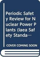 Cover image for Periodic safety review for nuclear power plants : specific safety guide