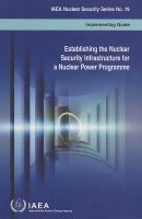 Cover image for Establishing the nuclear security infrastructure for a nuclear power programme : implementing guide
