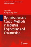 Cover image for Optimization and control methods in industrial engineering and construction /ceditors Honglei Xu, Xiangyu Wang