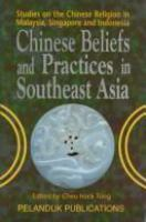 Cover image for Chinese beliefs and practices in Southeast Asia : studies on the Chinese Religion in Malaysia, Singapore and Indonesia