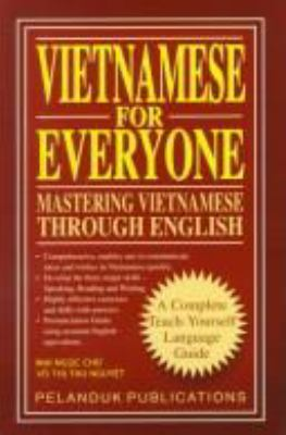 Cover image for Vietnamese for everyone : mastering Vietnamese through English
