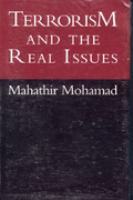 Cover image for Terrorism and the real issues : selected speeches of Dr. Mahathir Mohamad, Prime Minister of Malaysia