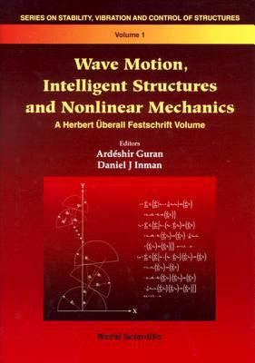 Cover image for Wave motion, intelligent structures and nonlinear mechanics
