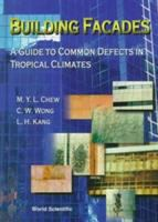 Cover image for Building facades : a guide to common defects in tropical climates