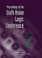 Cover image for Proceedings of the sixth Asian logic conference , Beijing, China, 20-24 May 1996