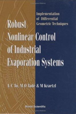 Cover image for Robust nonlinear control of industrial evaporation systems : implementation of differential geometric techniques