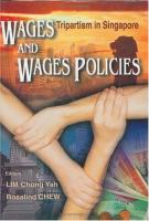 Cover image for Wages and wages policies : tripartism in Singapore