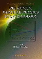 Cover image for Relativity, particle physics and cosmology : proceedings of the Richard Arnowitt fest