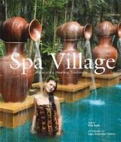 Cover image for Spa village : honouring healing traditions