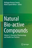 Cover image for Natural Bio-active Compounds. Volume 2 : Chemistry, Pharmacology and Health Care Practices