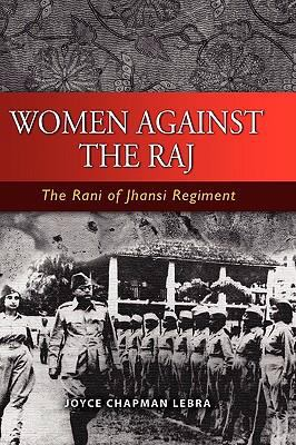Cover image for Women against the Raj : the Rani of Jhansi regiment