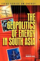 Cover image for The geopolitics of energy in South Asia