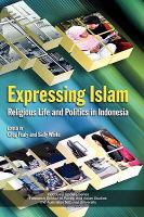 Cover image for Expressing Islam : religious life and politics in Indonesia