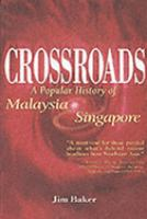 Cover image for Crossroads : a popular history of Malaysia & Singapore