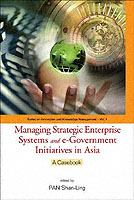 Cover image for Managing strategic enterprise systems and e-government initiatives in Asia : a casebook