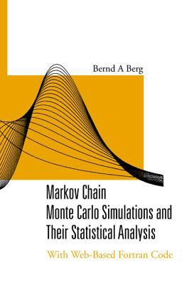 Cover image for Markov chain Monte Carlo simulations and their statistical analysis : with web-based Fortran code