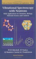 Cover image for Vibrational spectroscopy with neutrons : with applications in chemistry, biology, materials science and catalysis