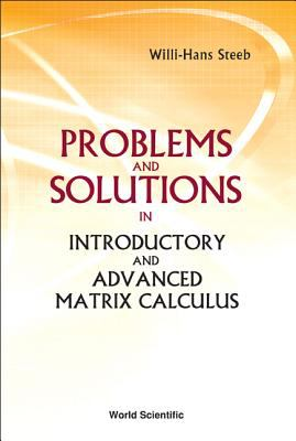 Cover image for Problems and solutions in introductory and advanced matrix calculus