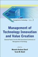 Cover image for Management of technology innovation and value creation : selected papers from the 16th International Conference on Management of Technology