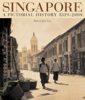 Cover image for Singapore : a pictorial history 1819-2000