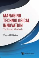 Cover image for Managing Technological Innovation : Tools and Methods