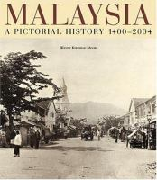 Cover image for Malaysia : a pictorial history 1400-2004