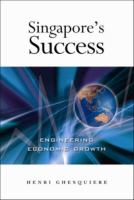 Cover image for Singapores success : engineering economic growth