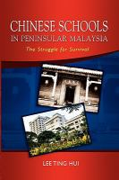 Cover image for Chinese schools in Peninsular Malaysia : the struggle for survival