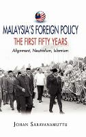 Cover image for Malaysia's foreign policy : the first fifty years : alignment, neutralism, Islamism