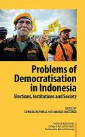 Cover image for Problems of democratisation in Indonesia : elections, institutions, and society