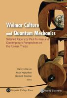 Cover image for Weimar culture and quantum mechanics : selected papers by Paul Forman and contemporary perspectives on the Forman thesis