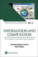 Cover image for Information and computation : essays on scientific and philosophical understanding of foundations of information and computation