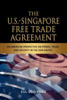 Cover image for The U.S.-Singapore free trade agreement : an American perspective on power, trade, and security in the Asia Pacific