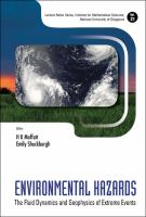 Cover image for Environmental hazards : the fluid dynamics and geophysics of extreme events