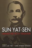Cover image for Sun Yat-Sen, Nanyang, and the 1911 revolution