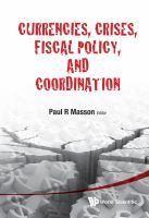 Cover image for Currencies, crises, fiscal policy, and coordination