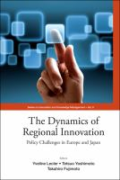 Cover image for The dynamics of regional innovation : policy challenges in Europe and Japan