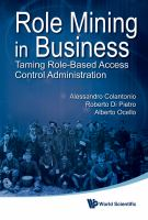 Cover image for Role mining in business : taming role-based access control administration