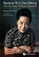 Cover image for Madame Wu Chien-Shiung : the first lady of physics research