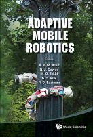 Cover image for Adaptive mobile robotics : proceedings of the 15th International Conference on Climbing and Walking Robots and the Support Technologies for Mobile Machines, Baltimore, USA, 23-26 July, 2012
