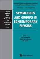 Cover image for Symmetries and groups in contemporary physics : proceedings of the XXIX International Cooloquium on Group-Theoretical Methods in Physics, Tianjin, China, 20-26 August 2012