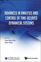Cover image for Advances in analysis and control of time-delayed dynamical systems