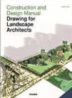 Cover image for Construction and design manual : drawing for landscape architects