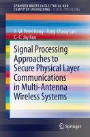 Cover image for Signal processing approaches to secure physical layer communications in multi-antenna wireless systems